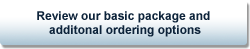 Review our basic package and  additonal ordering options